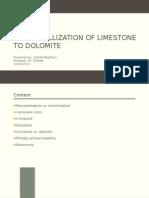 Recrystallization of Limestone to Dolomite
