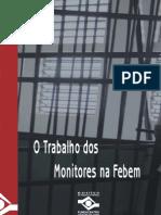 O trabalho dos Monitores na Febem