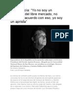 Alan García Yo No Soy Un Creyente Del Libre Mercado