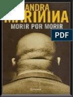 04 - Morir Por Morir - Alexandra Marinina