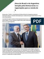 """Ministros Da Defesa Do Brasil e Da Argentina Assinam a """"Declaração Pela Democracia e a Paz"""" e Iniciam Negociações Para a Venda de Caças Gripen NG - Ministério Da Defesa"""