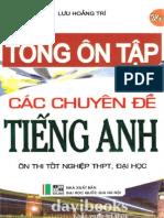 Tong on Tap Cac Chuyen de Tieng Anh on Thi Tot Nghiep Thpt Dai Hoc Tac Gia Luu Hoang Tri - Tại 123doc.vn