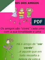 A Cor Dos Amigos