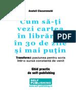 Cartea Ta in Raft in 30 de Zile Si Mai Putin - Anatoli Ciucurovschi