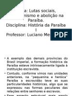 Abolição, Abolicionismo e Lutas Sociais Na Paraíba
