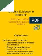 Grading Evidence in Medicine