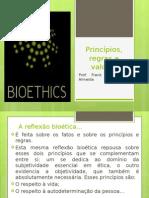 Bioética; Princípios, Regras e Valores