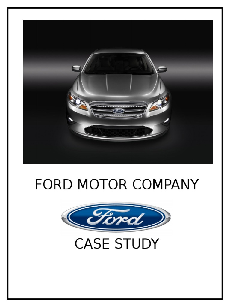 ford motor company case solution Company ford lio ho solution using getchee's online demographic data, geopro will locate case study: ford motor company.