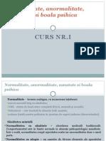Curs 1 - Normalitate, Anormalitate, Sanatate Si Boala Psihica
