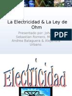 La Electricidad & La Ley de Ohm