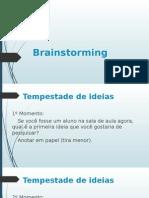 Brainstorming - tempestade de Ideias
