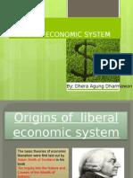 Dhera agung-liberal economic system.pptx