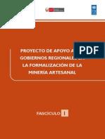 PROYECTO DE APOYO A LOS GOBIERNOS REGIONALES EN LA FORMALIZACIÓN DE LA MINERÍA ARTESANAL - FASCÍCULO 1.pdf