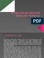 Rancangan Bentuk Sediaan Farmasi.ppt