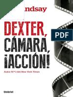 Dexter, Camara, Accion - Jeff Lindsay