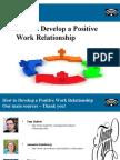 Task6097 Presentation Howtodeveloppositiveworkrelationship Ok 140507155047 Phpapp02