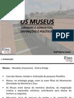 Os Museus_origens e Conceitos; Definições e Políticas