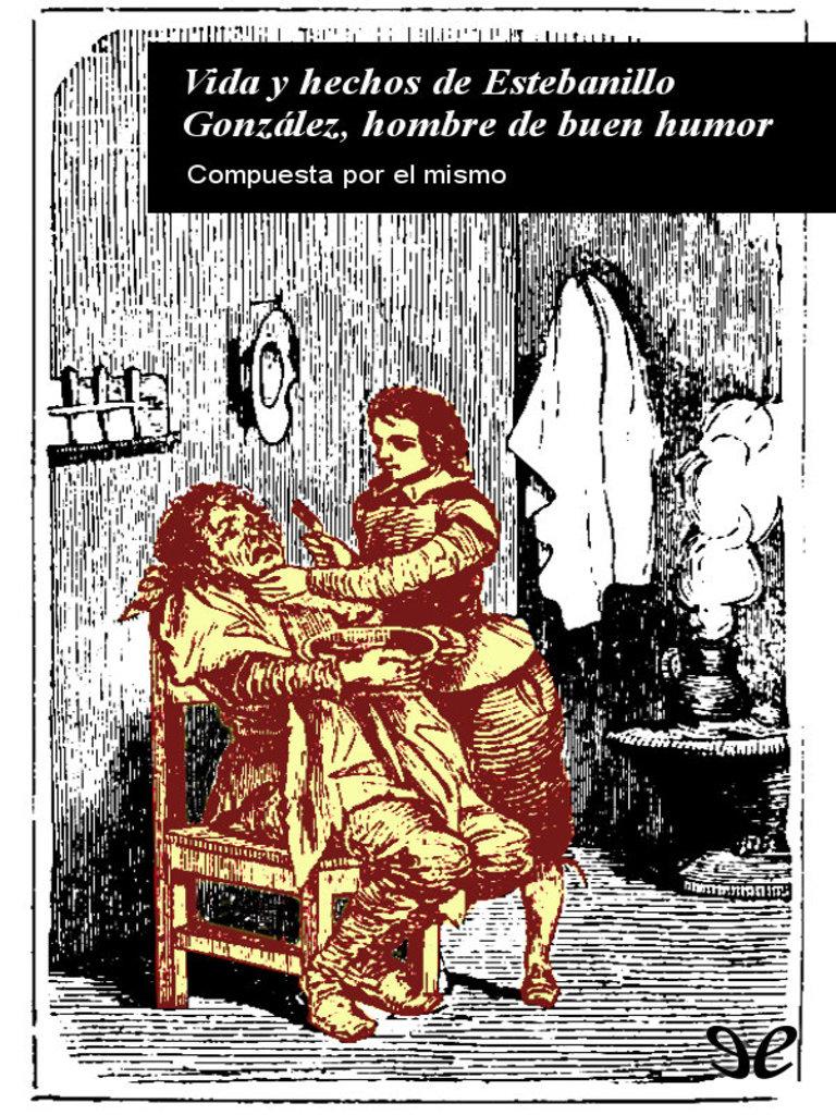 La Vida y Hechos de Estebanillo Gonzalez, Hombre de Buen Humor ...