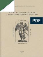 BIBLIOTECA HISTÓRICA MUNICIPAL DE MADRID CATÁLOGO DE INCUNABLES Y OBRAS IMPRESAS DEL SIGLO XVI. 2002.pdf