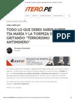 """-Todo Lo Que Debes Saber Sobre Tía María y La Torpeza de Andar Gritando """"Terrorismo Antiminero"""" _ Útero"""
