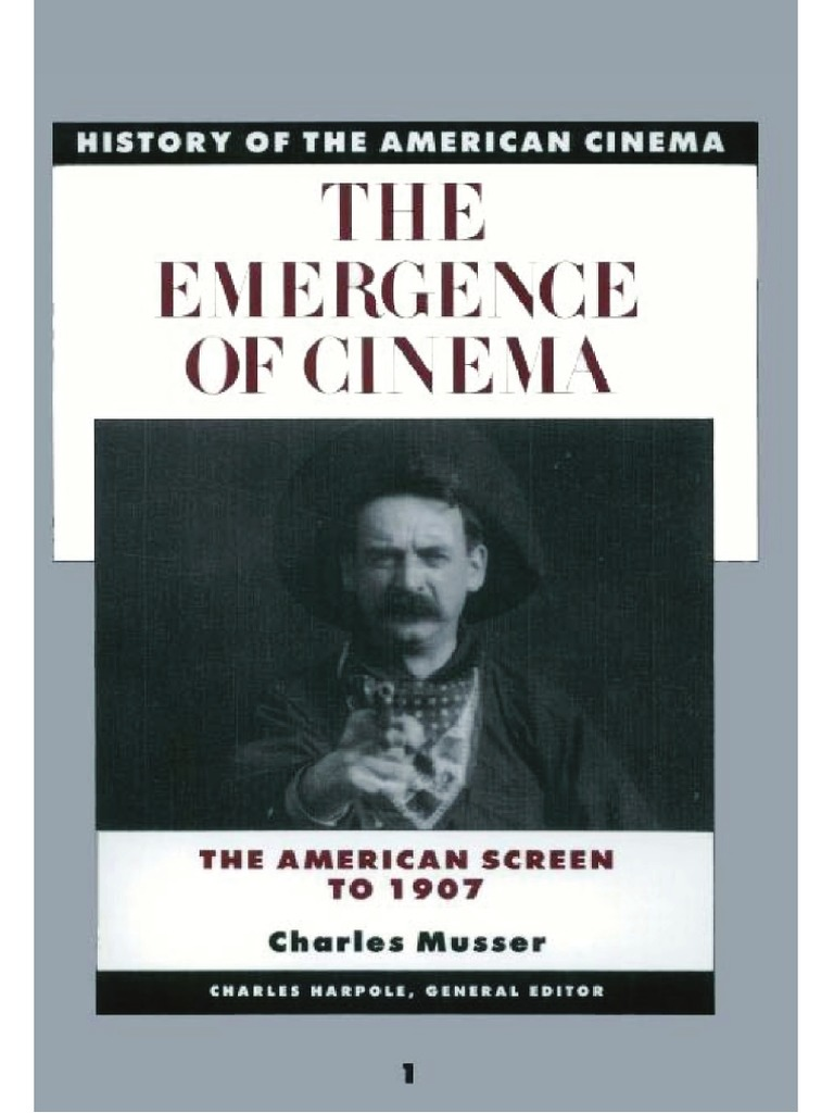 History of the american cinema vol 01 charles musser the emergence history of the american cinema vol 01 charles musser the emergence of cinema the american screen to 1907 narrative movie theater fandeluxe Gallery