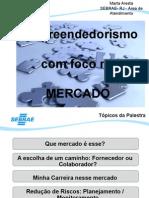 Empreendedorismo com foco no  MERCADO - Marta Aresta