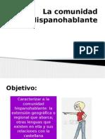 La Comunidad Hispanohablante