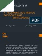 A Hegemonia Dos Hábitos Socioculturais Norte-Americanos