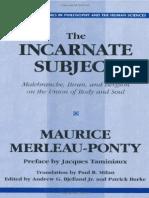 232807021 Maurice Merleau Ponty the Incarnate Subject PDF