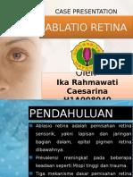 CASE Presentation- Ablasio Retina