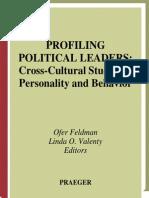 Profiling Political Leaders Cross-Cultural Studies of Personality and BehaviorBy Ofer Feldman, Linda O. Valenty.pdf