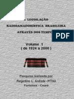 A Legislacao Radioamadoristica Atraves Dos Tempos(Vol 01 - 1924 a 2000)