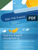 ota 1220 - end the r-word presentation