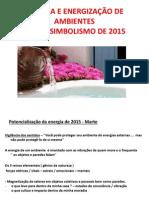 Limpeza e Energização de Ambientes Com Simbolismo de 2015