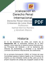Derecho Penal Internacional I Historia. Fundamentos. Relacion Hurica del Derecho Penal Internacional y De los Deechos Humanos. Derecho a la Guerra