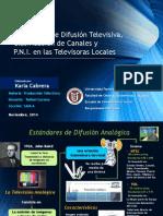 Estandares de Difusión Televisiva, Canales y PNI - Karla Cabrera