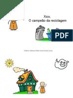 Xico o Campeão Da Reciclagem