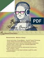 Renascimento Música, Dança e Teatro