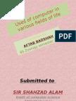 usesofcomputerinvariousfieldsoflife-130717205355-phpapp02