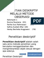 Penelitian Deskriptif Melalui Metode Observasi
