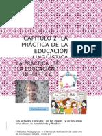 Capítulo 2. La Practica de La Eduaciòn Linguistica.