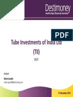 Tube Investments - 20141231 - Destimoney