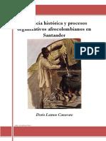Presencia Historica y Procesos Organizativos Afrocolombianos en Santander. Doris Lamus Canavate- Bucaramanga 2014