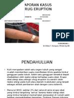 Laporan Kasus Drug Eruption