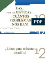 Las Matemáticas...¡Cuántos Problemas Nos Dan!