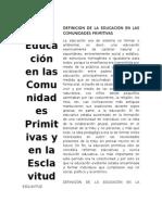 DEFINICION DE LA EDUCACIÓN EN LAS COMUNIDADES PRIMITIVAS.docx