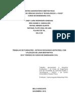 TRABALHO DE FUNDAÇÕES - ESTACAS ESCAVADAS (ESTACÕES), COM UTILIZAÇÃO DE LAMA BENTONÍTICA