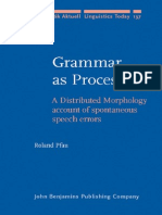 (Linguistik Aktuell _ Linguistics Today) Roland Pfau-Grammar as Processor_ a Distributed Morphology Account of Spontaneous Speech Errors (Linguistik Aktuell _ Linguistics Today)-John Benjamins Publish