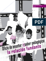 02. de Tezanos, A. (2007) Oficio de Enseñar-saber Pedagógico La Relación Fundante