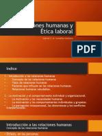Relaciones humanas y  Ética laboral